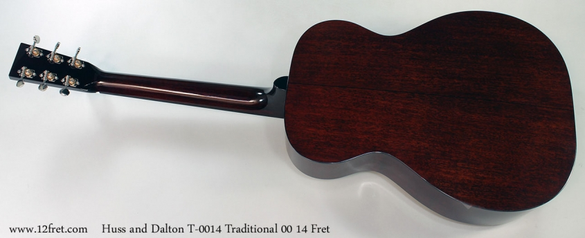Huss and Dalton T-0014 Traditional 00 14 Fret Full Rear View