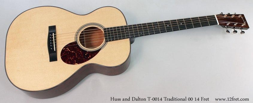 Huss and Dalton T-0014 Traditional 00 14 Fret Full Front View