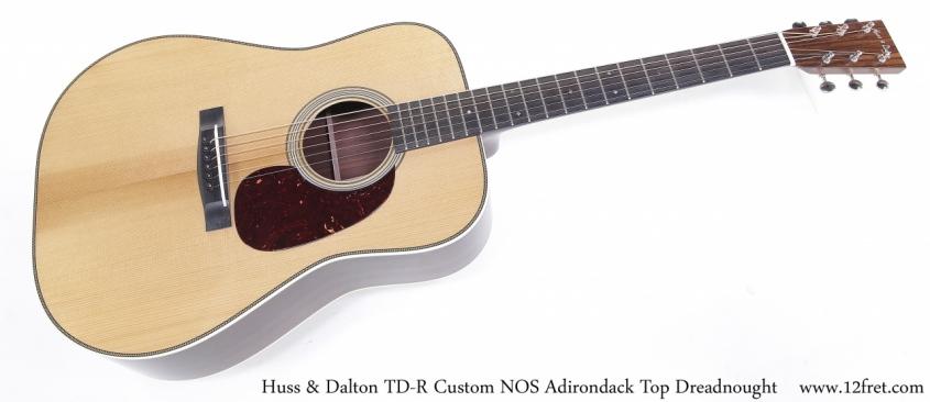 Huss & Dalton TDR Custom NOS Adirondack Dreadnought Full Front View