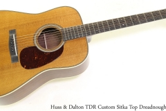 Huss & Dalton TDR Custom Sitka Top Dreadnought Full Front View