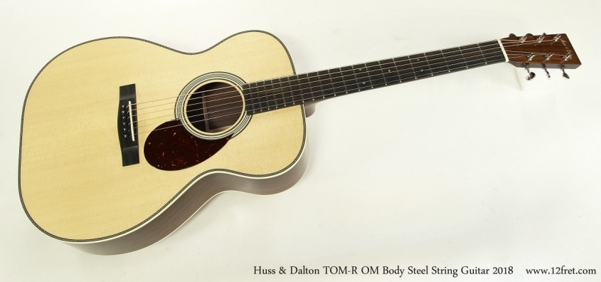 Huss & Dalton TOM-R OM Body Steel String Guitar 2018 Full Front View