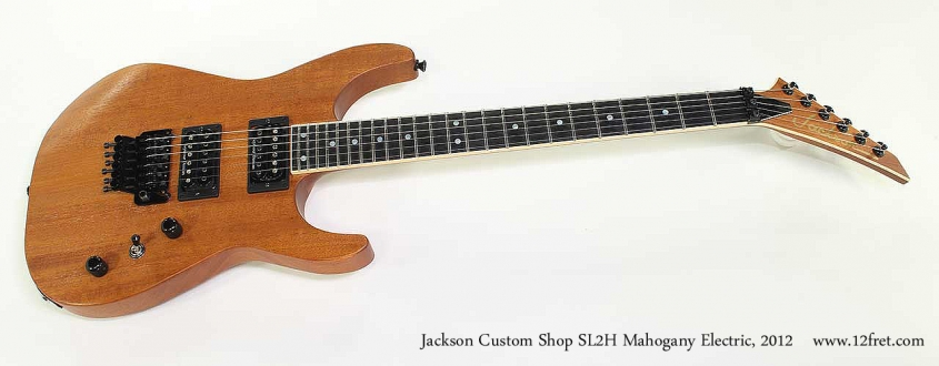 Jackson Custom Shop SL2H Mahogany Electric, 2012 Full Front View