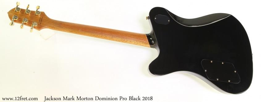 Jackson Mark Morton Dominion Pro Black 2018 Full Rear View