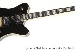 Jackson Mark Morton Dominion Pro Black 2018 Full Front View