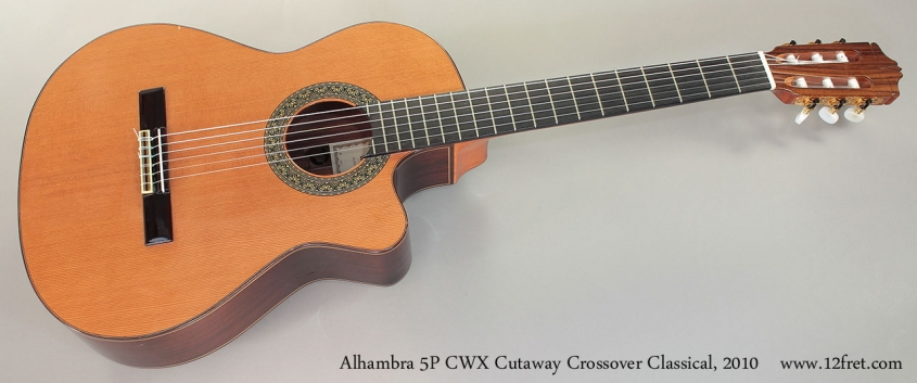 Alhambra 5P CWX Cutaway Crossover Classical, 2010 Full Front View