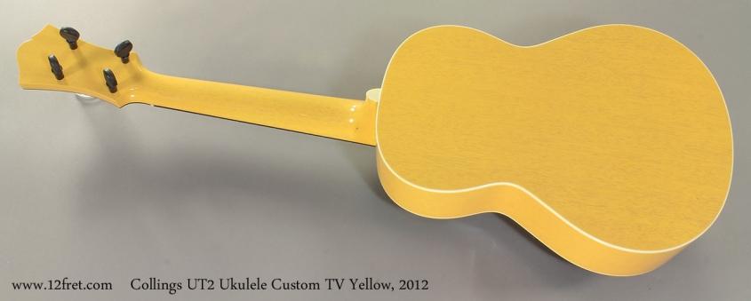 Collings UT2 Ukulele Custom TV Yellow, 2012 Full Rear View