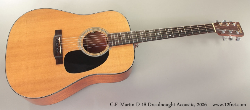C.F. Martin D-18 Dreadnought Acoustic, 2006 Full Front View