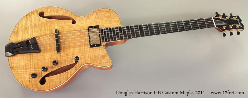 Douglas Harrison GB Custom Maple, 2011 Full Front View