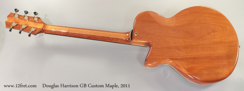 Douglas Harrison GB Custom Maple, 2011 Full Rear View