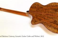 Karol Baritone Cutaway Acoustic Guitar Cedar and Walnut, 2013   Full Rear View