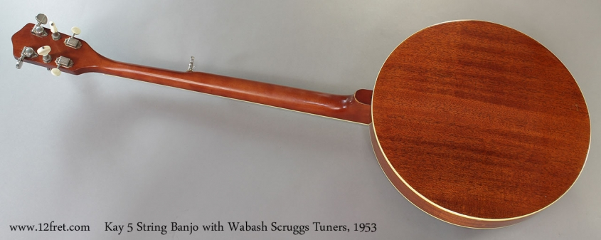 Kay 5 String Banjo with Wabash Scruggs Tuners, 1953 Full Rear View