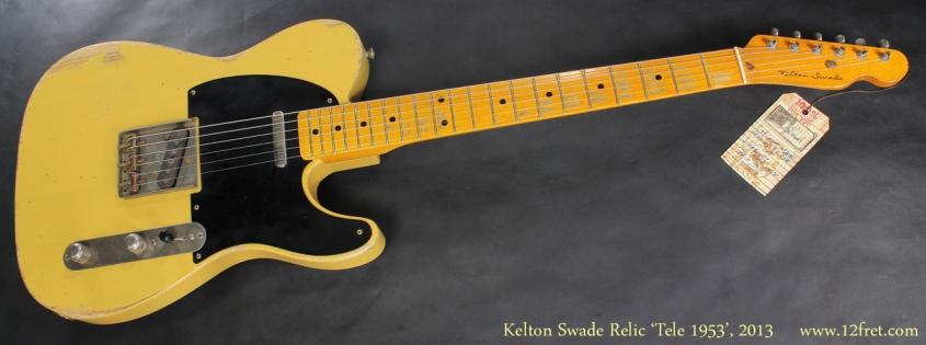 Kelton Swade Relic Tele 1953, 2013 full front view