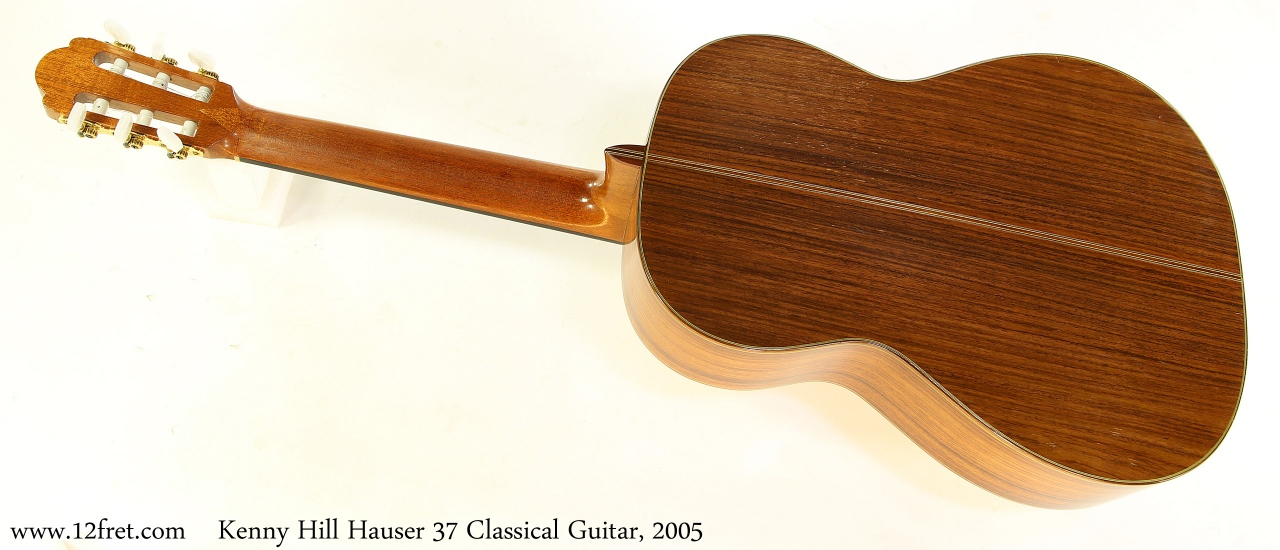 Kenny Hill Hauser 37 Classical Guitar, 2005 Full Rear View