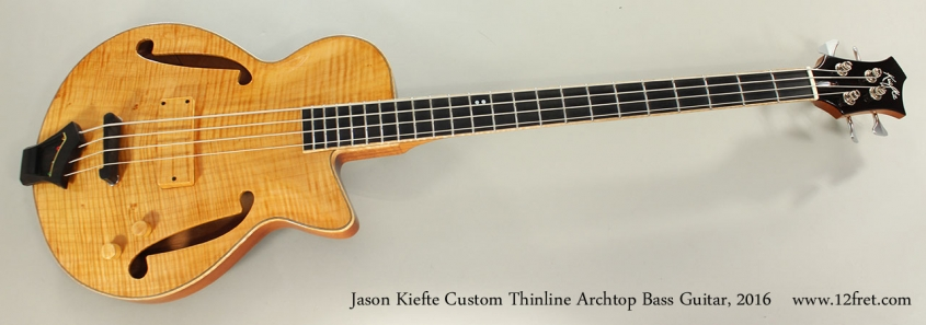 Jason Kiefte Custom Thinline Archtop Bass Guitar, 2016 Full Front View