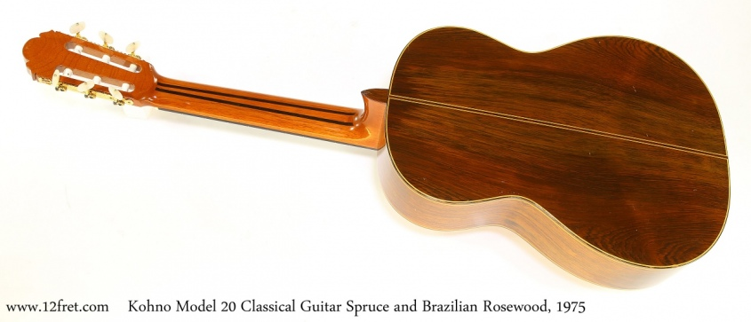 Kohno Model 20 Classical Guitar Spruce and Brazilian Rosewood, 1975   Full Rear View