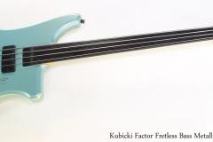 Kubicki Factor Fretless Bass Metallic Teal, 1990   Full Front View