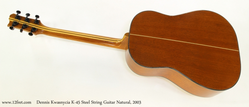 Dennis Kwasnycia K-45 Steel String Guitar Natural, 2003  Full Rear View