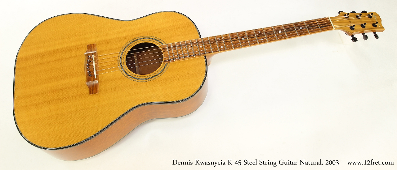 Dennis Kwasnycia K-45 Steel String Guitar Natural, 2003  Full Front View