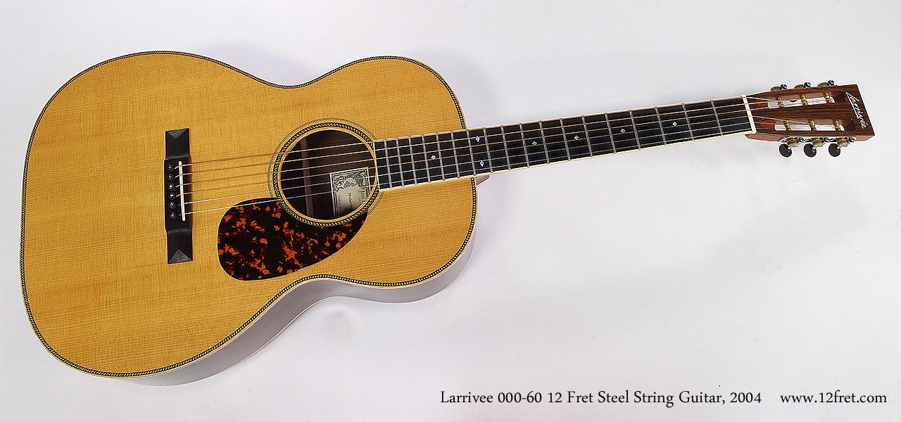 larrivee 000 60 12 fret steel string guitar 2004. Black Bedroom Furniture Sets. Home Design Ideas