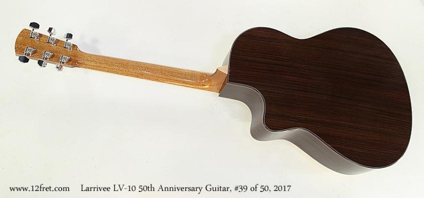 Larrivee LV-10 50th Anniversary Guitar, #39 of 50, 2017  Full Rear View