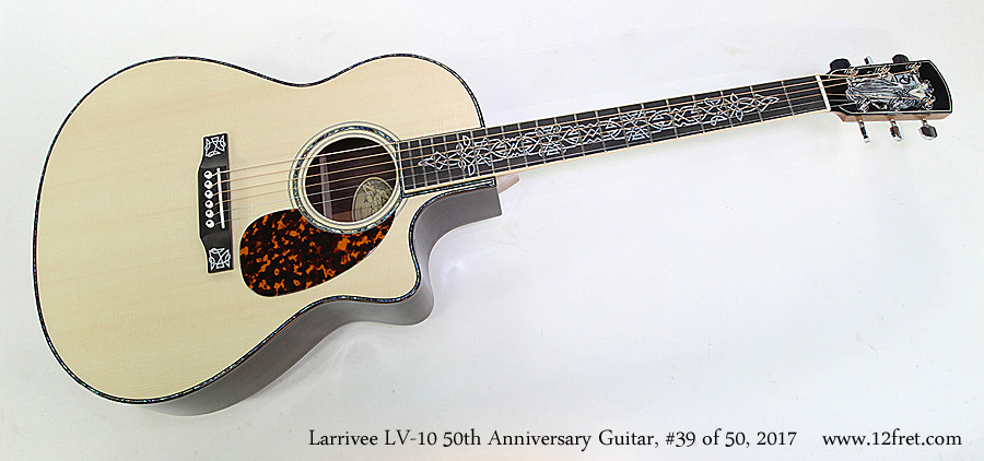 Larrivee LV-10 50th Anniversary Guitar, #39 of 50, 2017  Full Front View