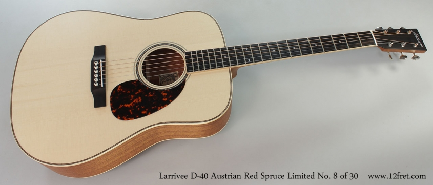 Larrivee D-40 Austrian Red Spruce Limited No. 8 of 30 Full Front View