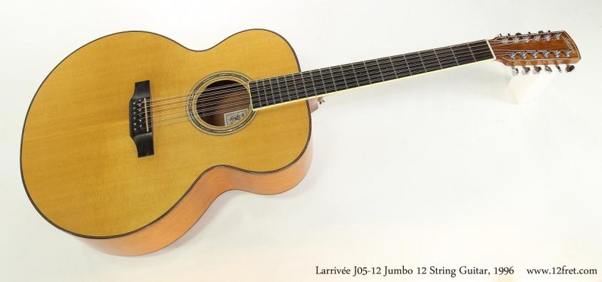 Larrivée J05-12 Jumbo 12 String Guitar, 1996   Full Front View