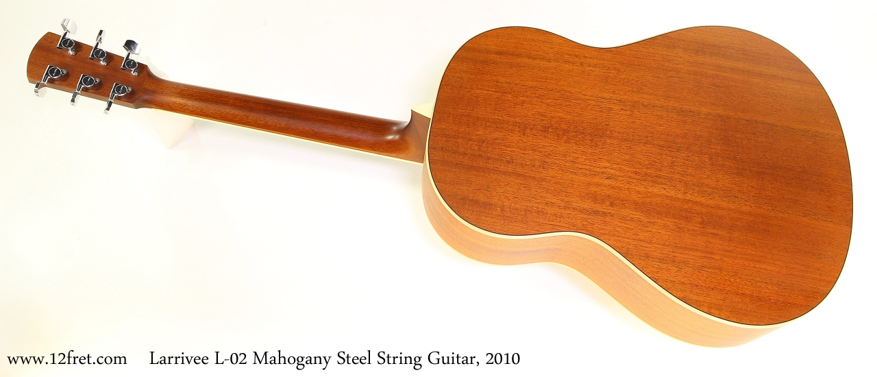 Larrivee L-02 Mahogany Steel String Guitar, 2010 Full Rear View
