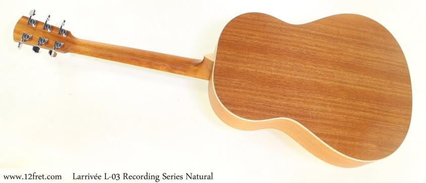 Larrivee L03 Recording Series Natural Full Rear View
