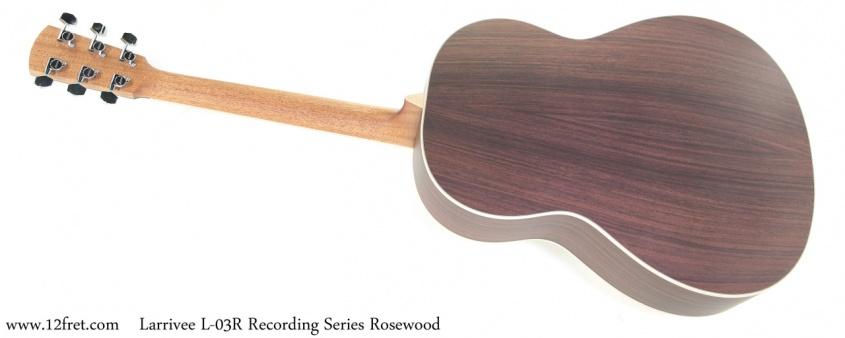 Larrivee L-03R Recording Series Rosewood Full Rear View