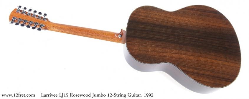 Larrivee LJ15 Rosewood Jumbo 12-String Guitar, 1992 Full Rear View