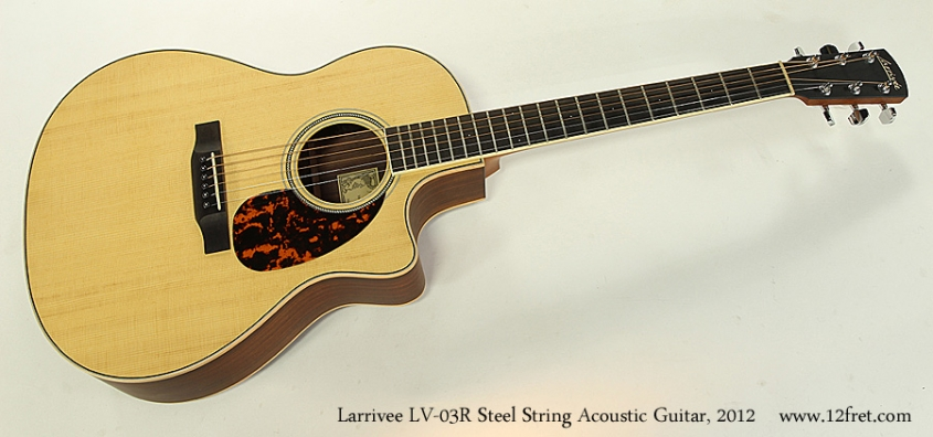 Larrivee LV-03R Steel String Acoustic Guitar, 2012 Full Front View