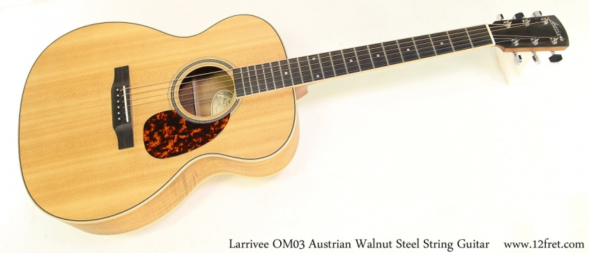 Larrivee OM03 Austrian Walnut Steel String Guitar Full Front View