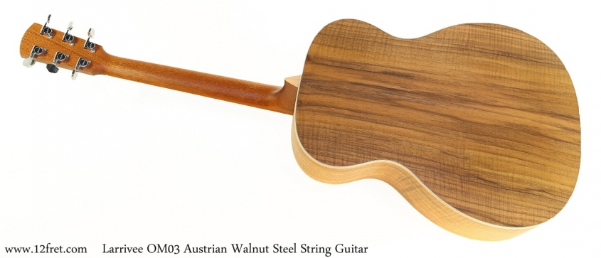 Larrivee OM03 Austrian Walnut Steel String Guitar Full Rear View
