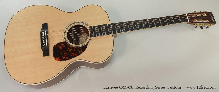 Larrivee OM-03r Recording Series Custom Full Front View