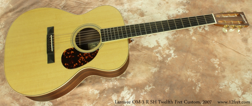 Larrivee OM-3 R SH Twelfth Fret Custom 2007 full front view