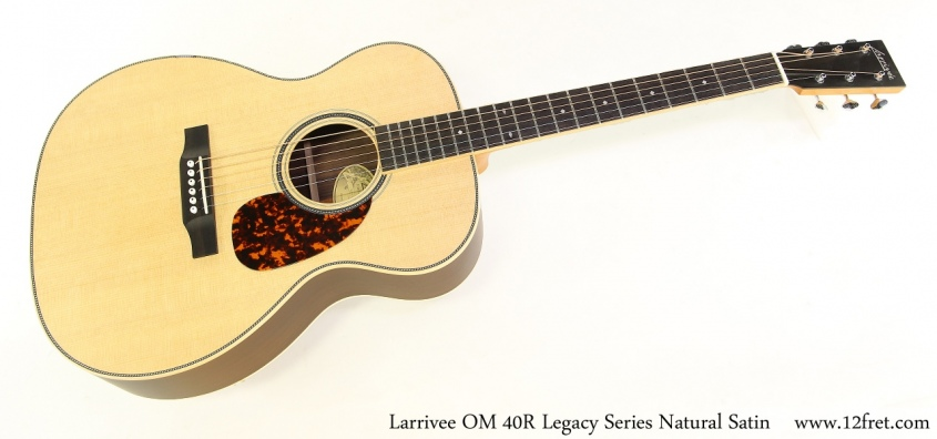 Larrivee OM 40R Legacy Series Natural Satin Full Front View