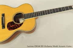 Larrivee OM-60 SH Orchestra Model Acoustic Guitar, 2005  Full Front View