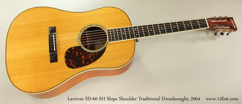 Larrivee SD-60 SH Slope Shoulder Traditional Dreadnought, 2004 Full Front VIew