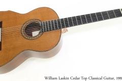 William Laskin Cedar Top Classical Guitar, 1992 Full Front View