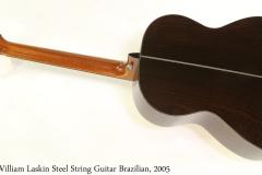 William Laskin Steel String Guitar Brazilian, 2005 Full Rear View