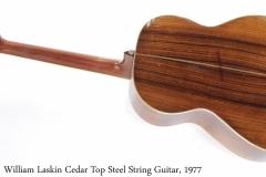 William Laskin Cedar Top Steel String Guitar, 1977 Full Rear View