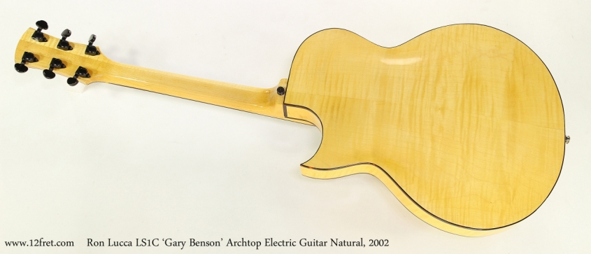 Ron Lucca LS1C 'Gary Benson' Archtop Electric Guitar Natural, 2002   Full Rear View