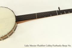 Luke Mercier Flushfret Cubley/Fairbanks Banjo No. 36, 2005  Full Front View