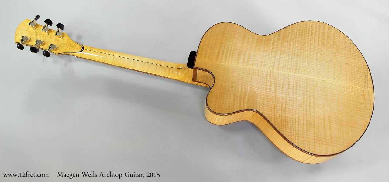 Maegen Wells Archtop Guitar, 2015  Full Rear View