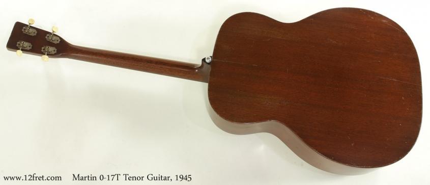 Martin 0-17T Tenor Guitar 1945 full rear view