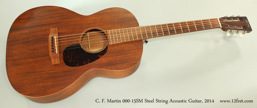 C. F. Martin 000-15SM Steel String Acoustic Guitar, 2014 Full Front View