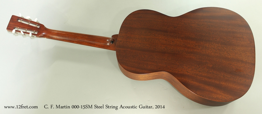 C. F. Martin 000-15SM Steel String Acoustic Guitar, 2014 Full Rear View