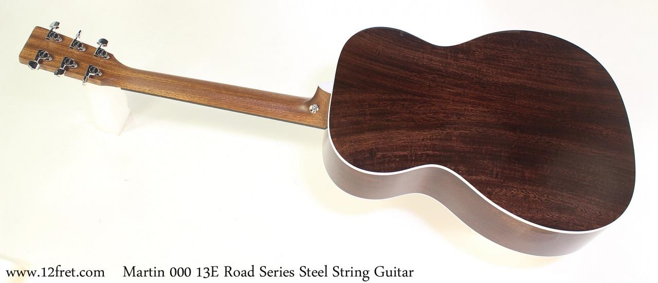 Martin 000 13E Road Series Steel String Guitar Full Rear View