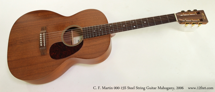 C. F. Martin 000-15S Steel String Guitar Mahogany, 2006  Full Front View